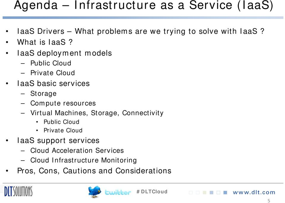 IaaS deployment models Public Cloud Private Cloud IaaS basic services Storage Compute resources
