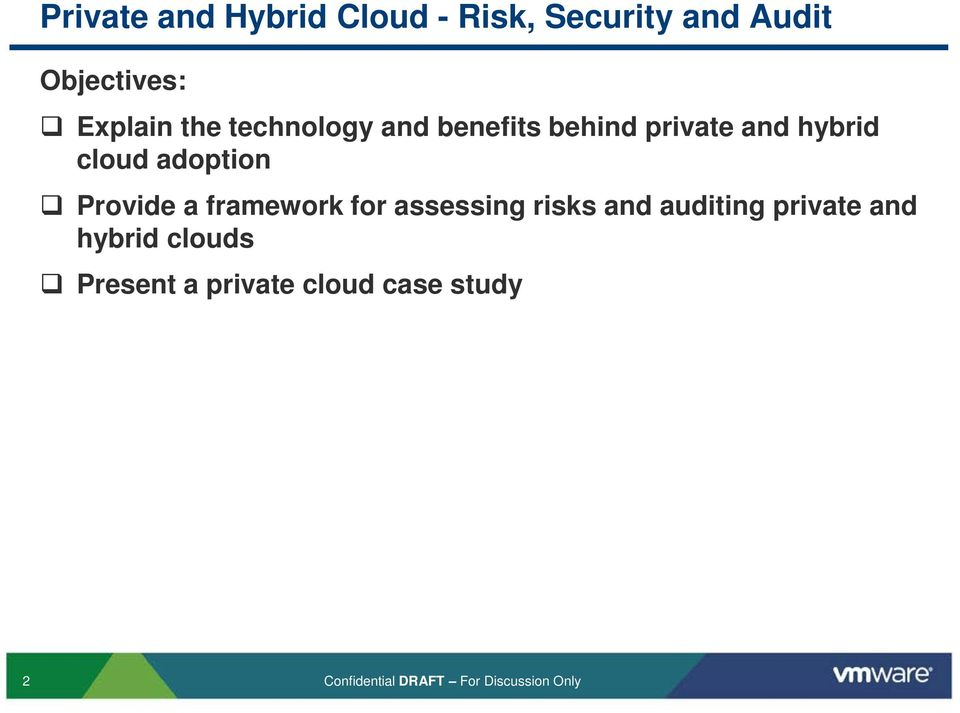 Provide a framework for assessing risks and auditing private and hybrid