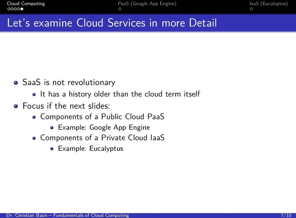 the cloud term itself Focus if the next slides: Components of a Public Cloud