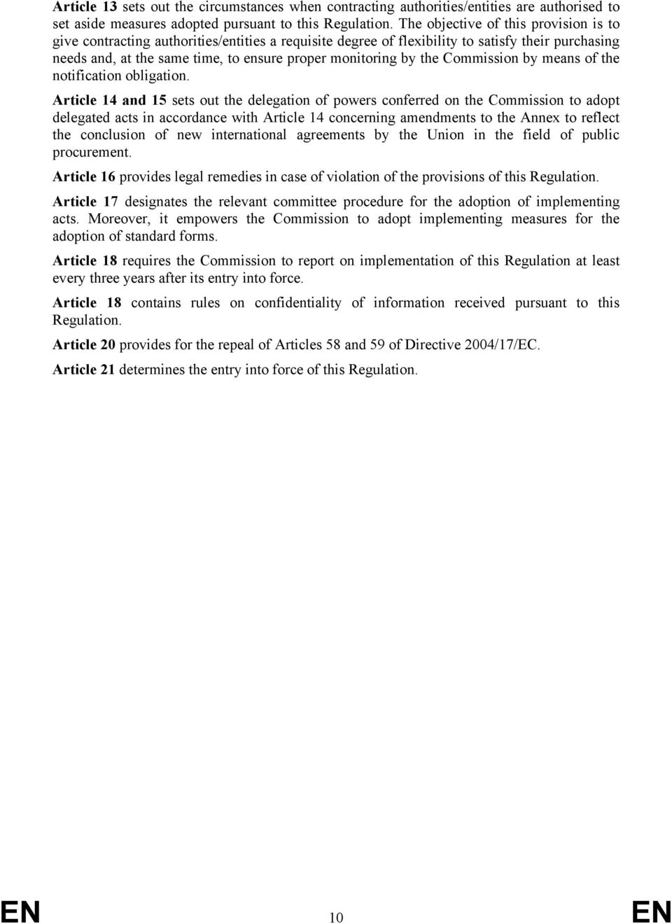 the Commission by means of the notification obligation.