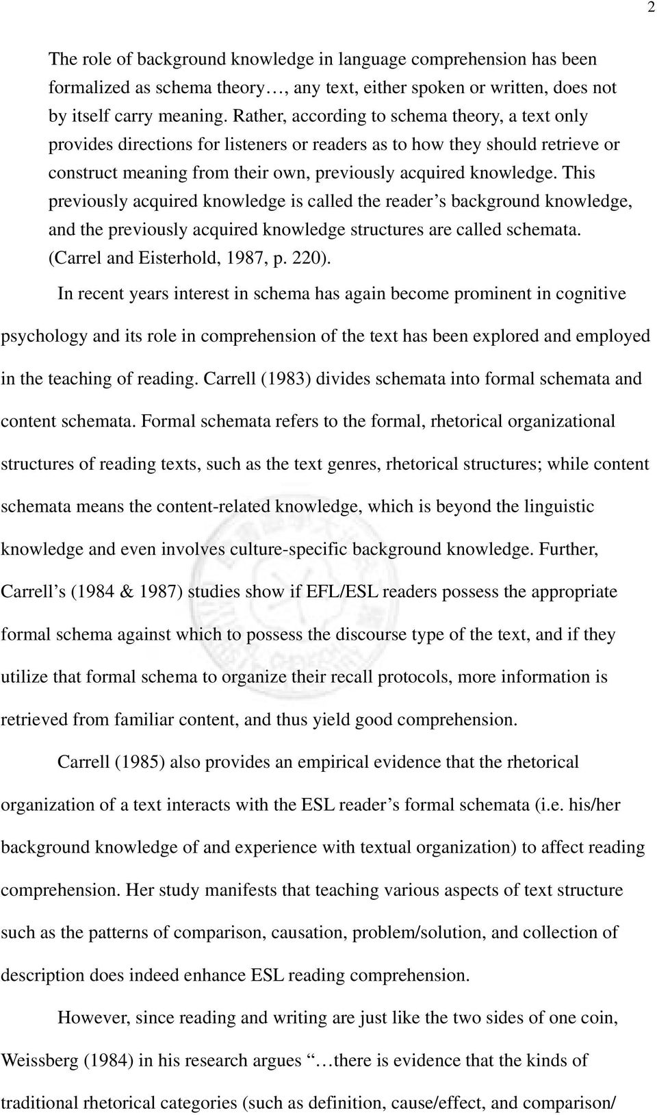 This previously acquired knowledge is called the reader s background knowledge, and the previously acquired knowledge structures are called schemata. (Carrel and Eisterhold, 1987, p. 220).
