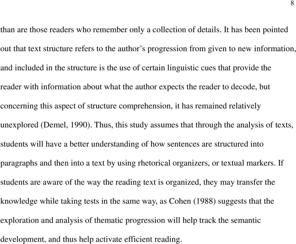 reader with information about what the author expects the reader to decode, but concerning this aspect of structure comprehension, it has remained relatively unexplored (Demel, 1990).