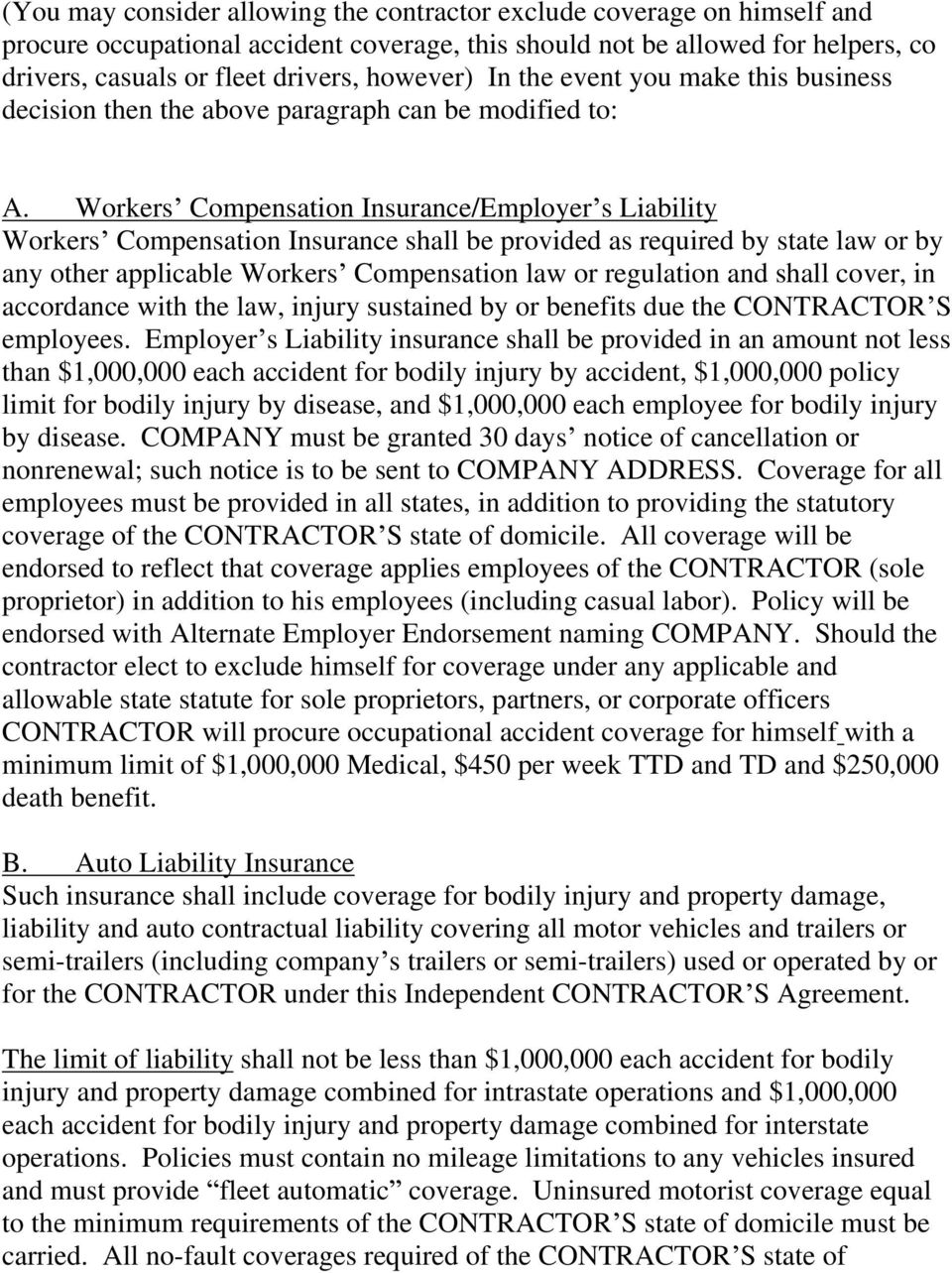 Workers Compensation Insurance/Employer s Liability Workers Compensation Insurance shall be provided as required by state law or by any other applicable Workers Compensation law or regulation and