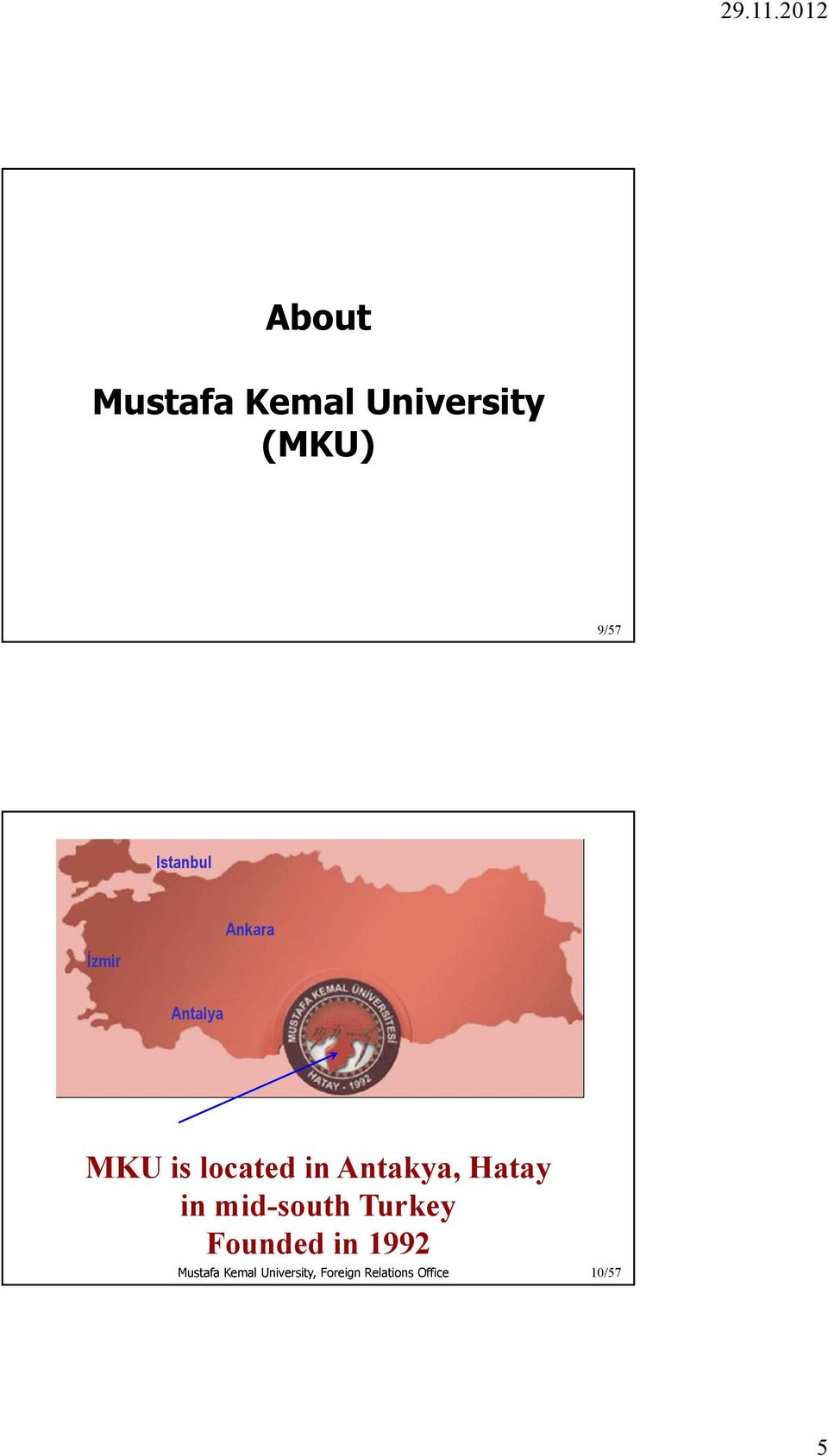 MKU is located in Antakya, Hatay in