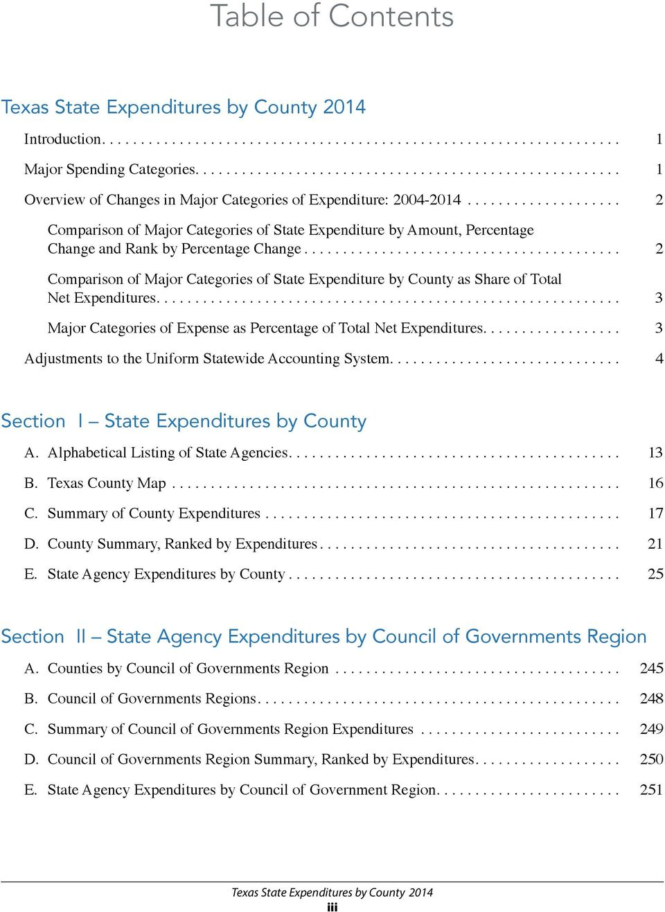 .. 2 Comparison of Major Categories of State Expenditure by County as Share of Net Expenditures... 3 Major Categories of Expense as Percentage of Net Expenditures.
