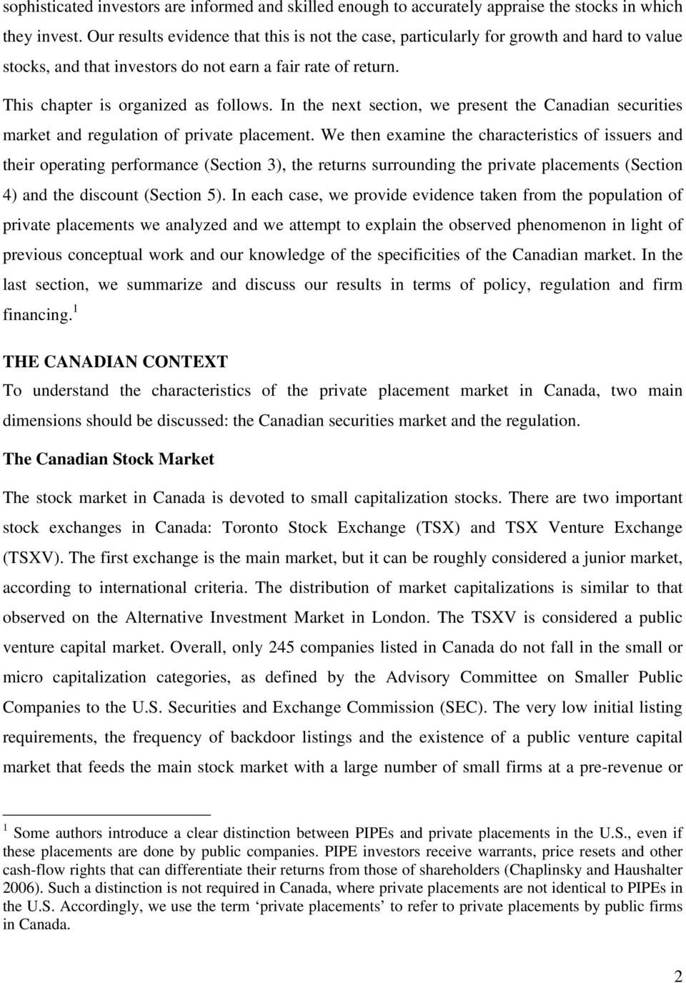 In the next section, we present the Canadian securities market and regulation of private placement.