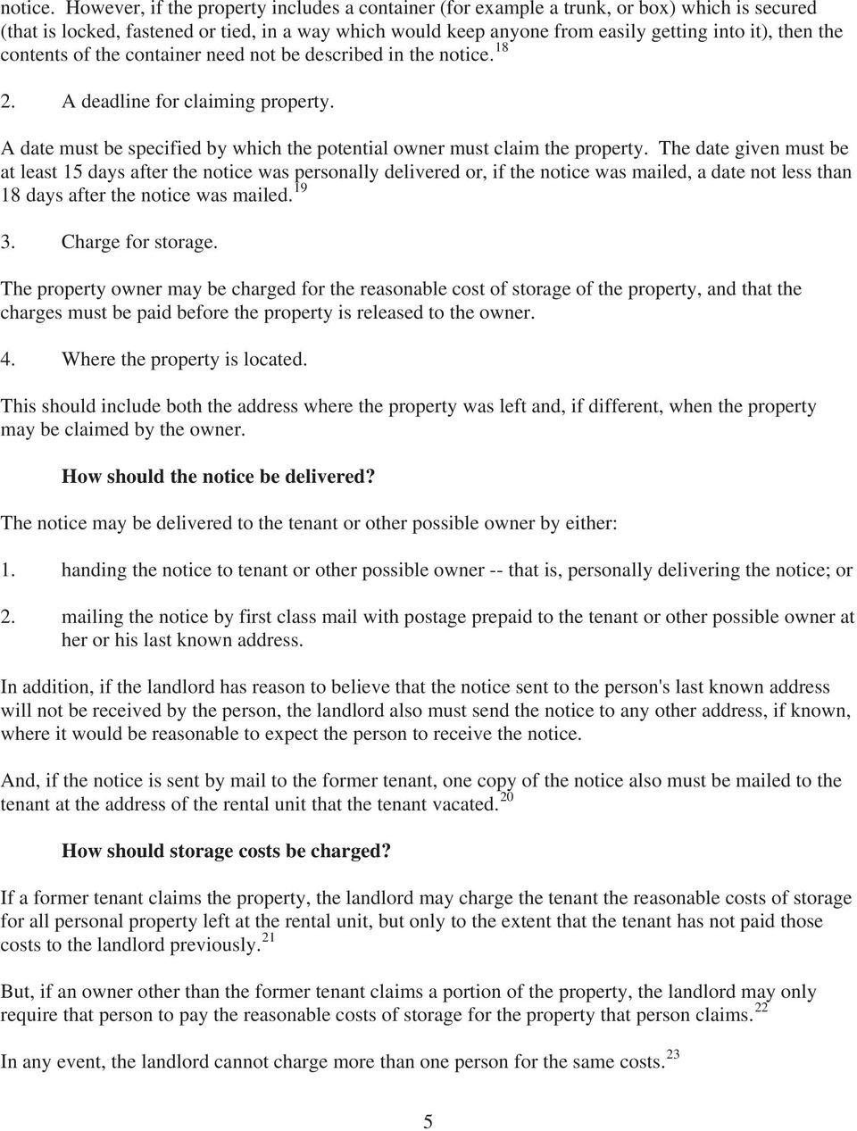contents of the container need not be described in the  18 2. A deadline for claiming property. A date must be specified by which the potential owner must claim the property.