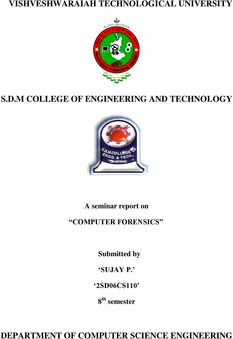 report on COMPUTER FORENSICS Submitted by SUJAY P.