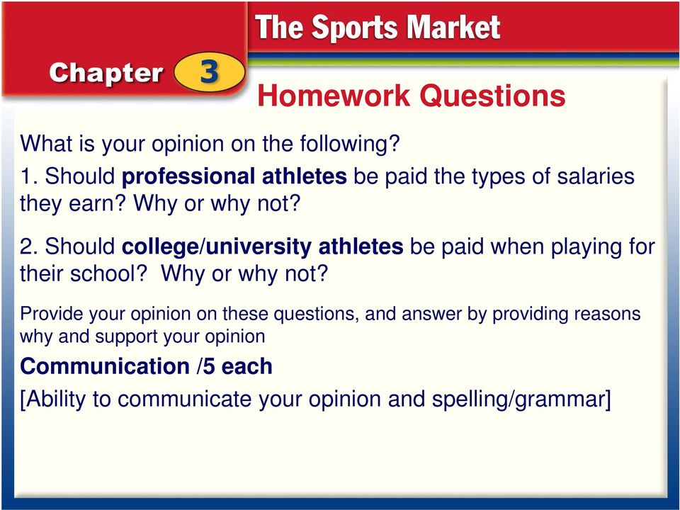 Should college/university athletes be paid when playing for their school? Why or why not?