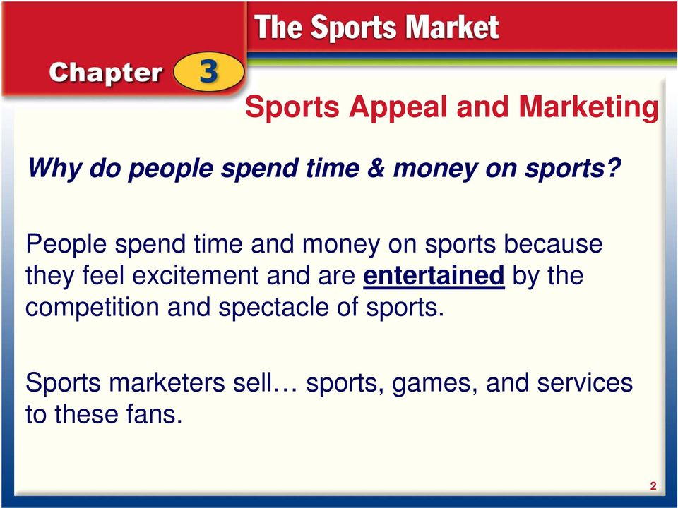 People spend time and money on sports because they feel excitement
