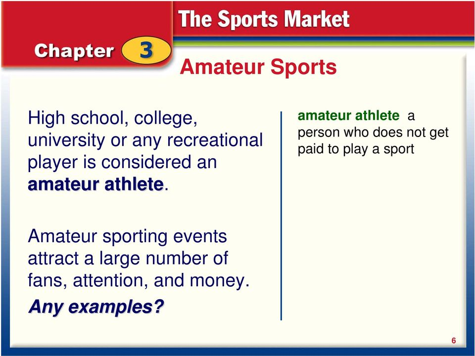 amateur athlete a person who does not get paid to play a sport