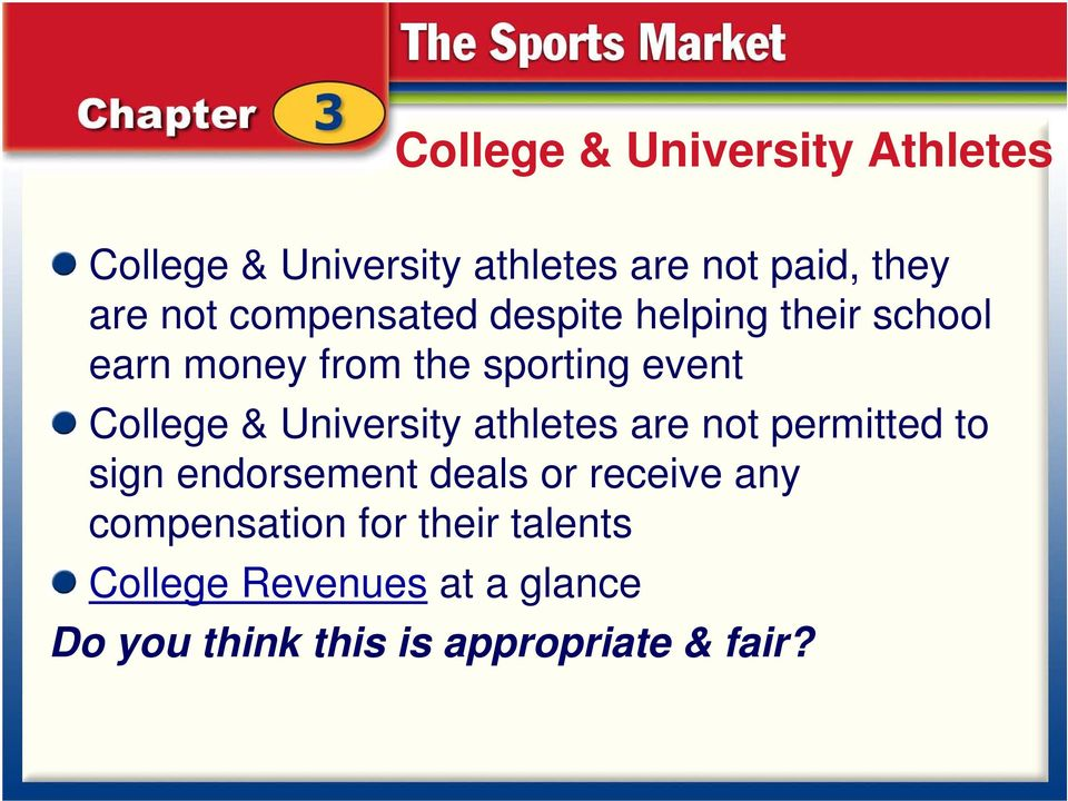 University athletes are not permitted to sign endorsement deals or receive any