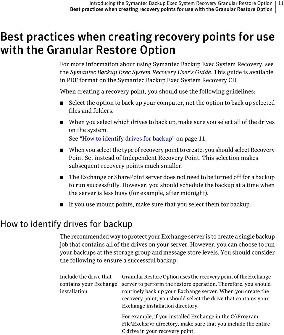 This guide is available in PDF format on the Symantec Backup Exec System Recovery CD.