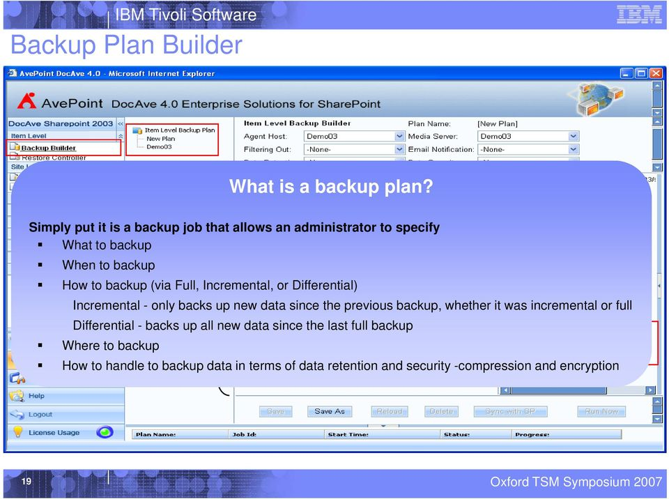 backup (via Full, Incremental, or Differential) Incremental - only backs up new data since the previous backup, whether it was incremental or full Tree Mode Sub-sites,