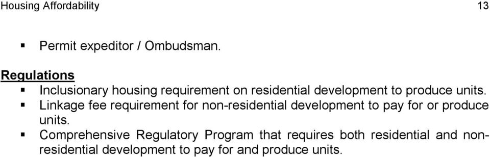 Linkage fee requirement for non residential development to pay for or produce units.