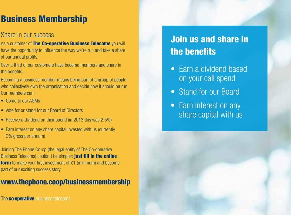 Becoming a business member means being part of a group of people who collectively own the organisation and decide how it should be run.