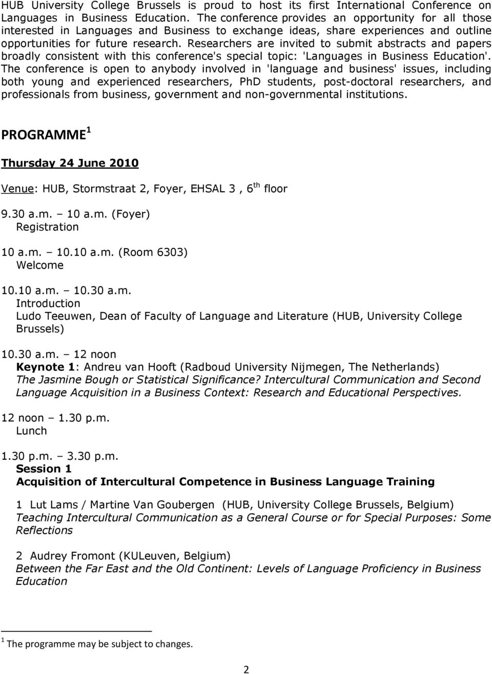 Researchers are invited to submit abstracts and papers broadly consistent with this conference's special topic: 'Languages in Business Education'.