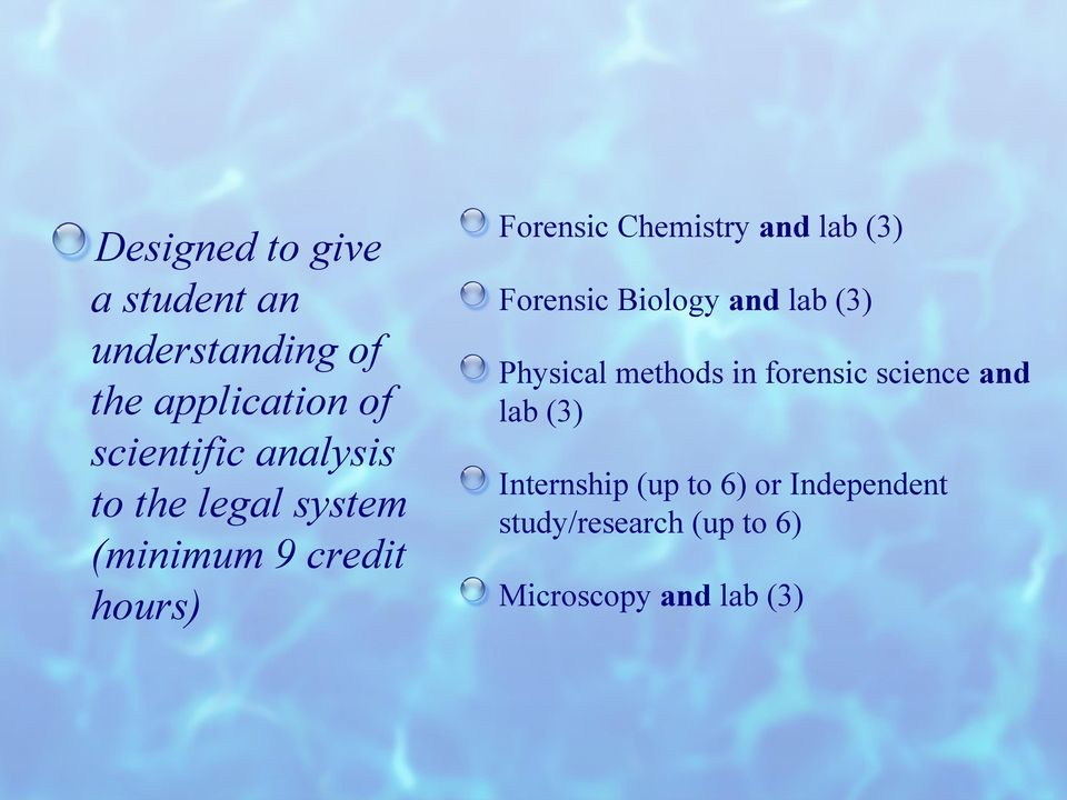 (3) Forensic Biology and lab (3) Physical methods in forensic science and lab