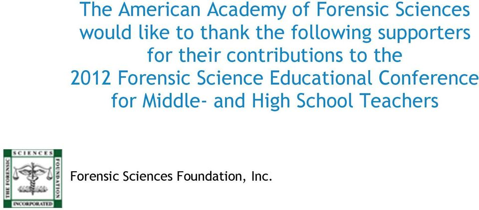 the 2012 Forensic Science Educational Conference for