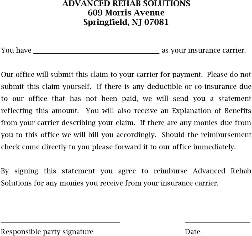 You will also receive an Explanation of Benefits from your carrier describing your claim. If there are any monies due from you to this office we will bill you accordingly.