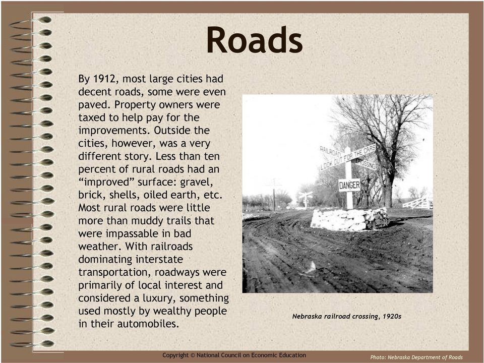 Most rural roads were little more than muddy trails that were impassable in bad weather.