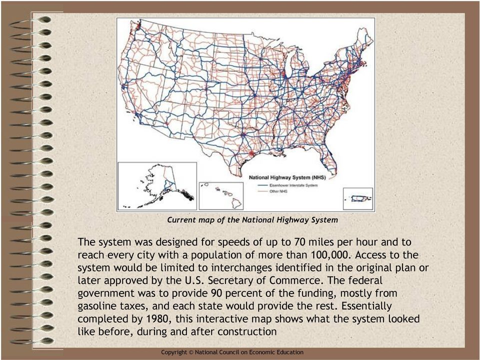 Access to the system would be limited to interchanges identified in the original plan or later approved by the U.S. Secretary of Commerce.