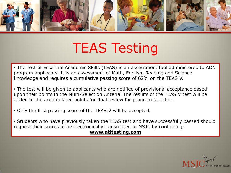 The test will be given to applicants who are notified of provisional acceptance based upon their points in the Multi-Selection Criteria.
