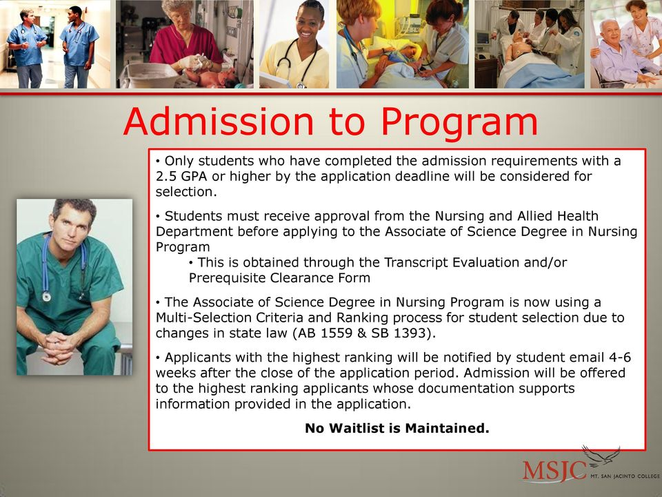 and/or Prerequisite Clearance Form The Associate of Science Degree in Nursing Program is now using a Multi-Selection Criteria and Ranking process for student selection due to changes in state law (AB