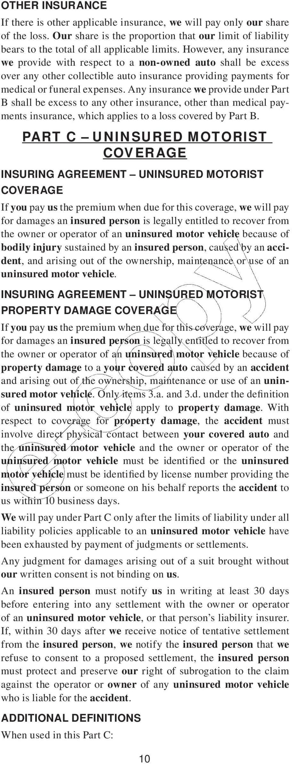 Any insurance we provide under Part B shall be excess to any other insurance, other than medical payments insurance, which applies to a loss covered by Part B.