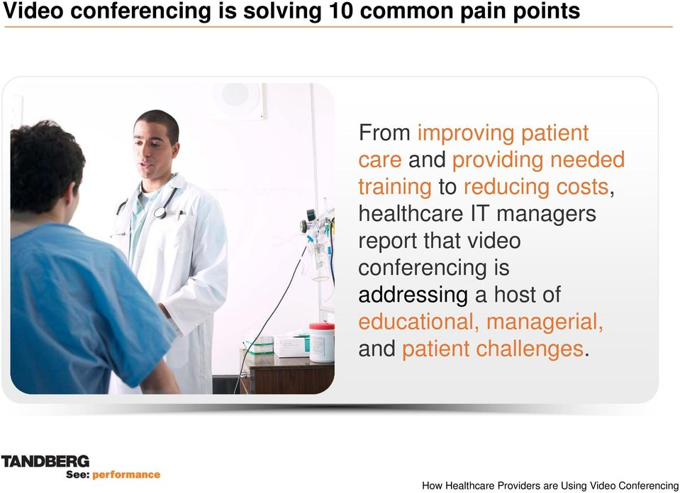 reducing costs, healthcare IT managers report that video