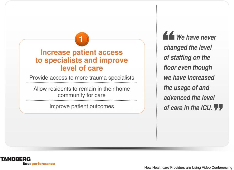 Increase patient access to specialists and improve level of care Provide access to