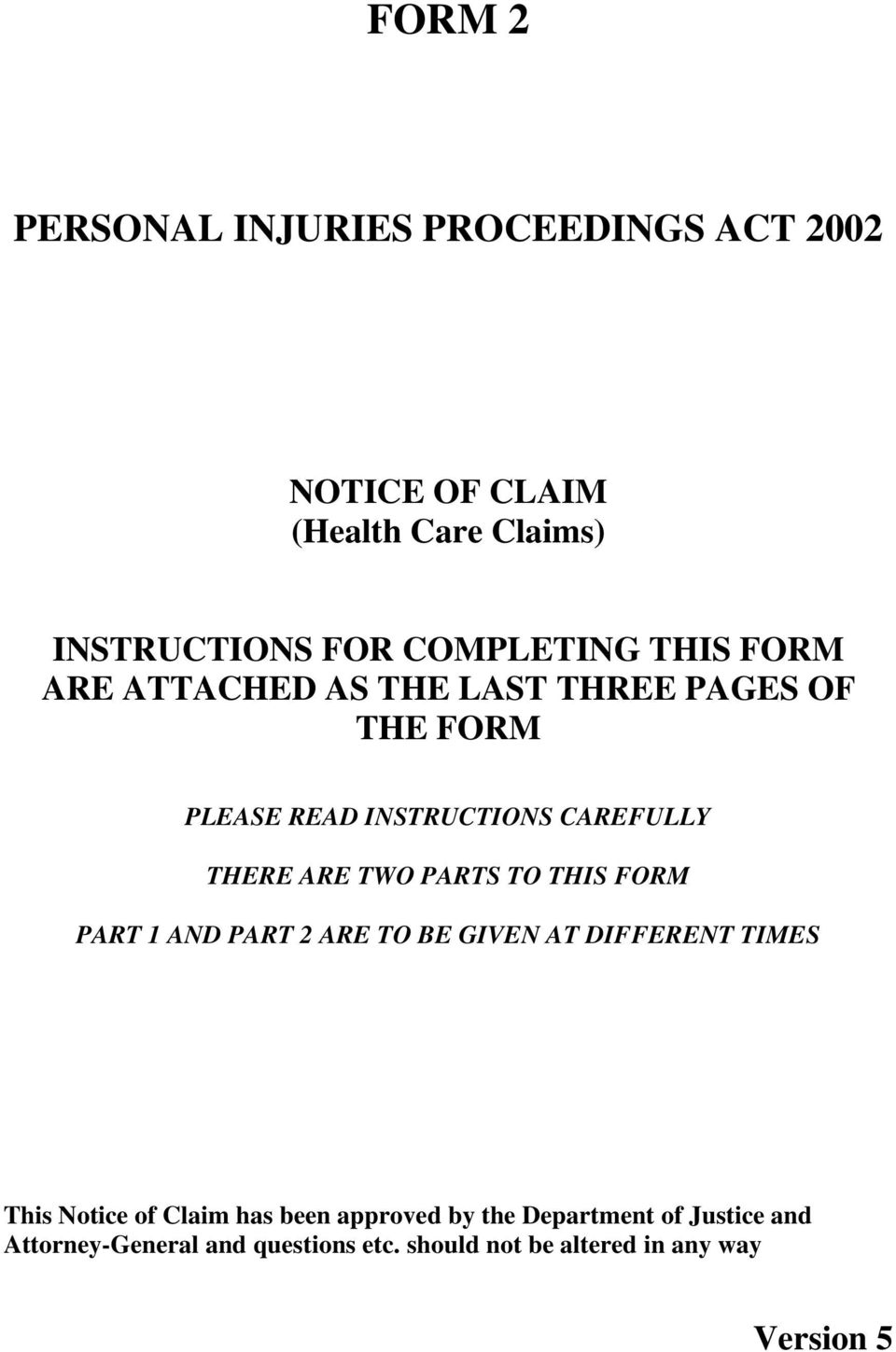 PARTS TO THIS FORM PART 1 AND PART 2 ARE TO BE GIVEN AT DIFFERENT TIMES This Notice of Claim has been approved