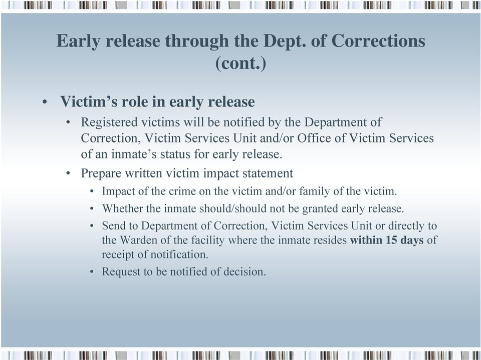 Services of an inmate s status for early release. Prepare written victim impact statement Impact of the crime on the victim and/or family of the victim.