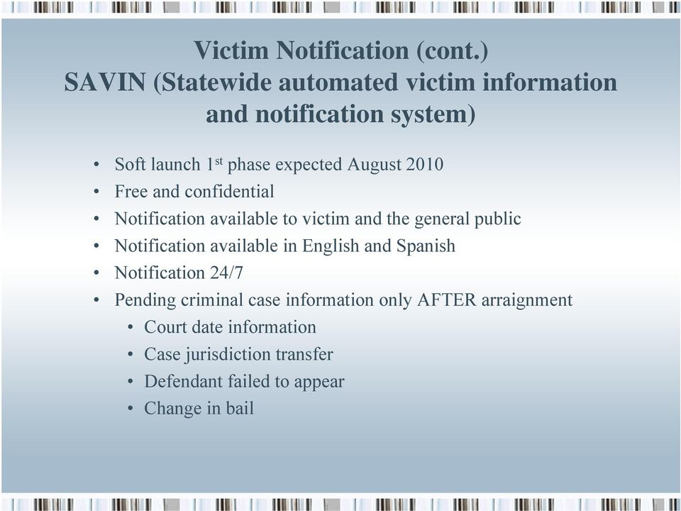 August 2010 Free and confidential Notification available to victim and the general public Notification