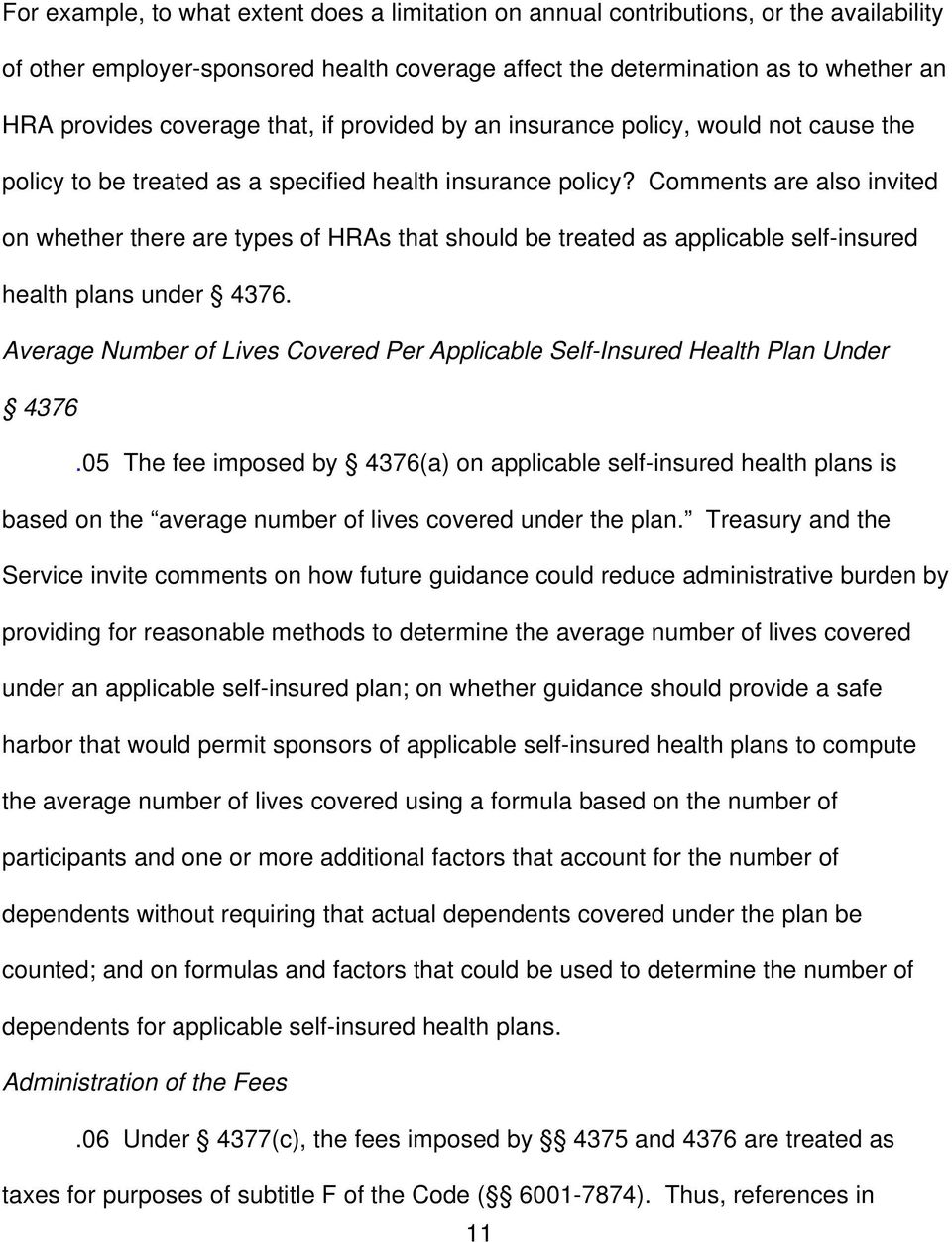 Comments are also invited on whether there are types of HRAs that should be treated as applicable self-insured health plans under 4376.