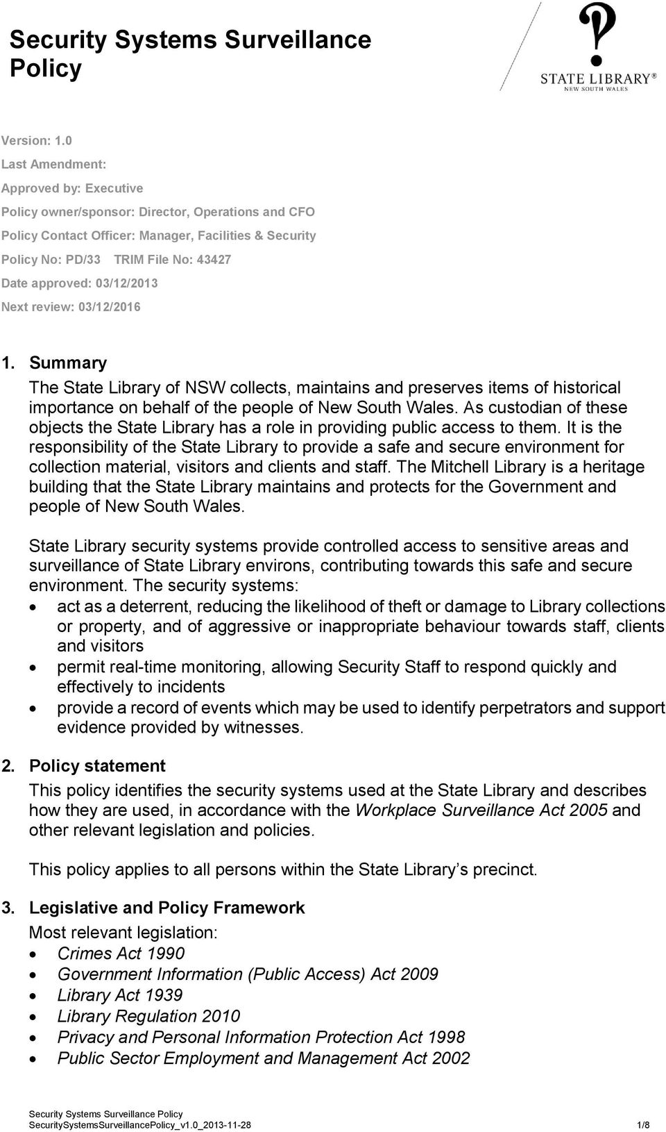 03/12/2013 Next review: 03/12/2016 1. Summary The State Library of NSW collects, maintains and preserves items of historical importance on behalf of the people of New South Wales.