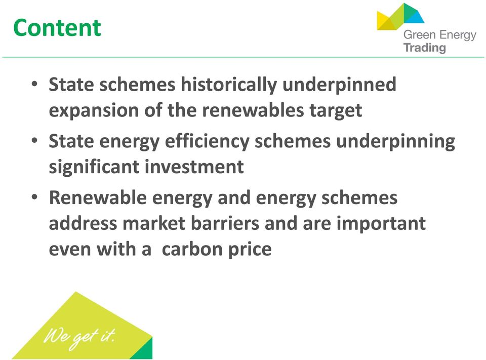 underpinning significant investment Renewable energy and