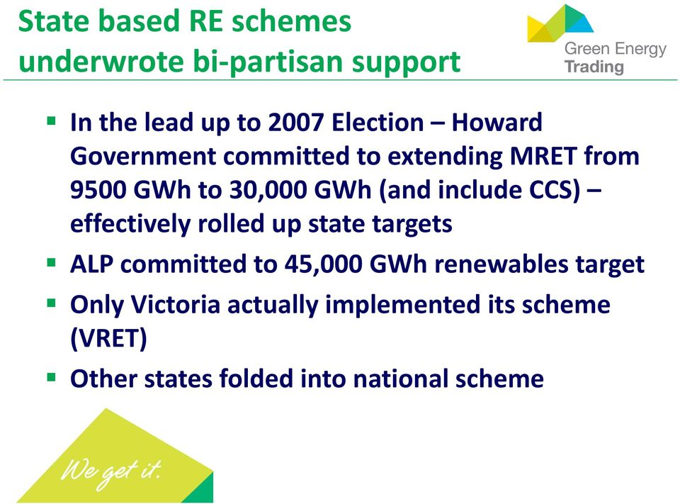 CCS) effectively rolled up state targets ALP committed to 45,000 GWh renewables target