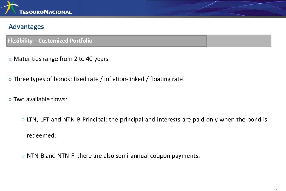flows:» LTN, LFT and NTN-B Principal: the principal and interests are paid only