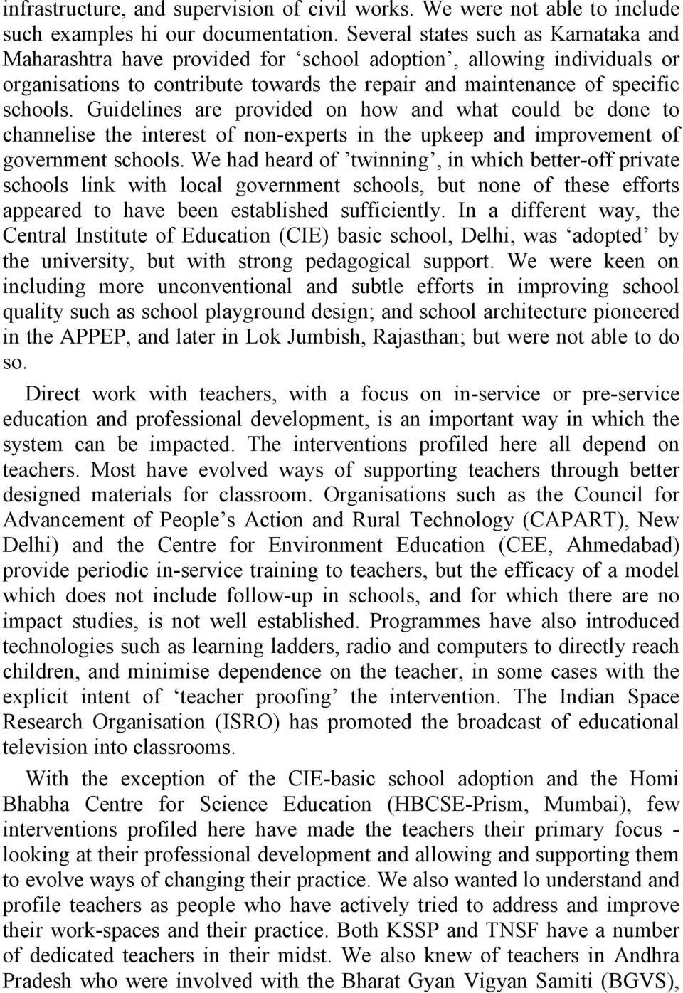 Guidelines are provided on how and what could be done to channelise the interest of non-experts in the upkeep and improvement of government schools.