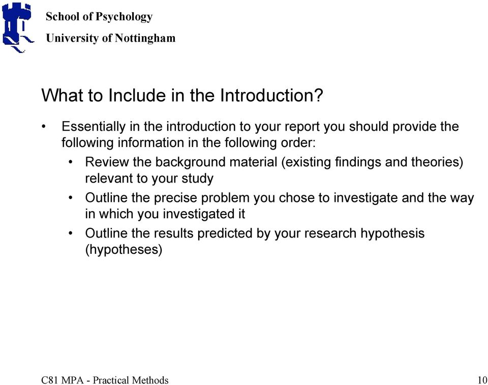 following order: Review the background material (existing findings and theories) relevant to your