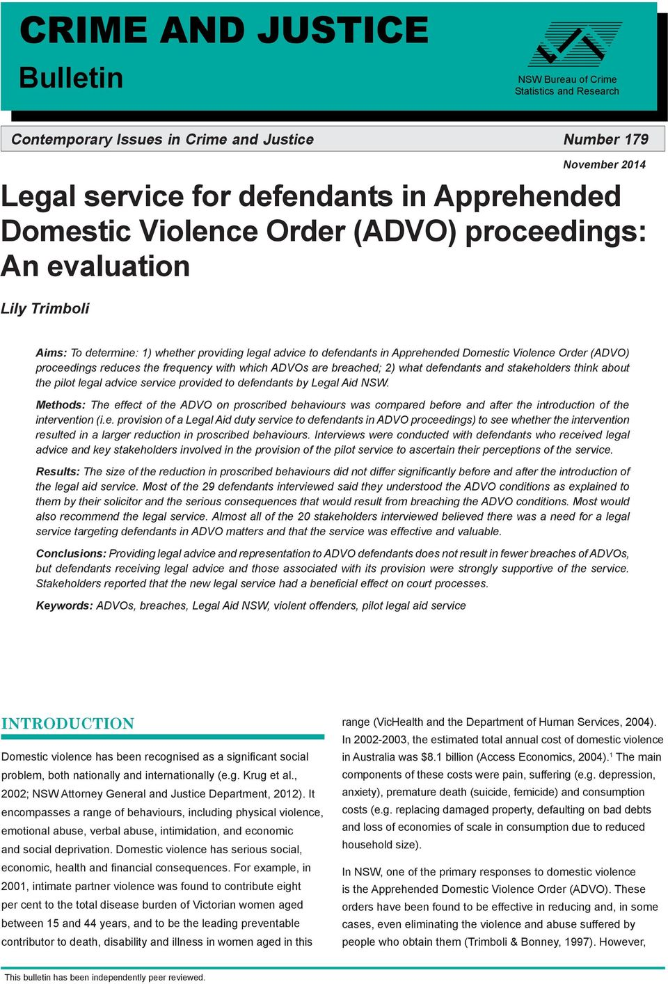 frequency with which ADVOs are breached; 2) what defendants and stakeholders think about the pilot legal advice service provided to defendants by Legal Aid NSW.