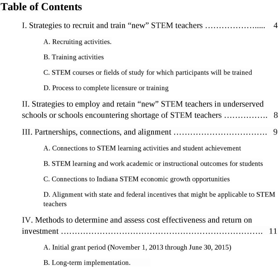Strategies to employ and retain new STEM teachers in underserved schools or schools encountering shortage of STEM teachers. 8 III. Partnerships, connections, and alignment. 9 A.