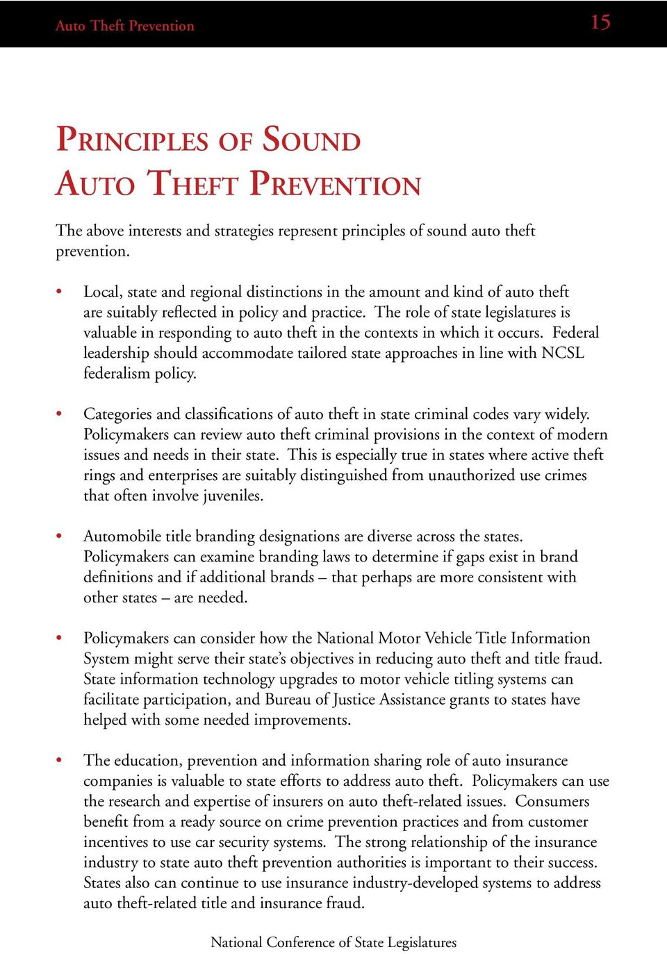 The role of state legislatures is valuable in responding to auto theft in the contexts in which it occurs.