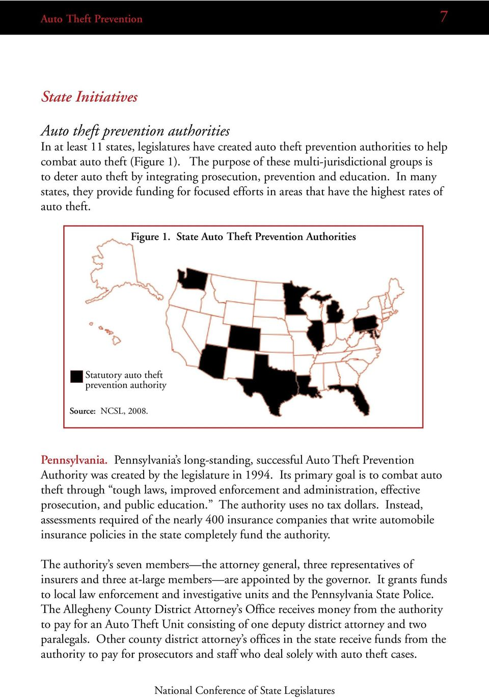 In many states, they provide funding for focused efforts in areas that have the highest rates of auto theft. Figure 1.