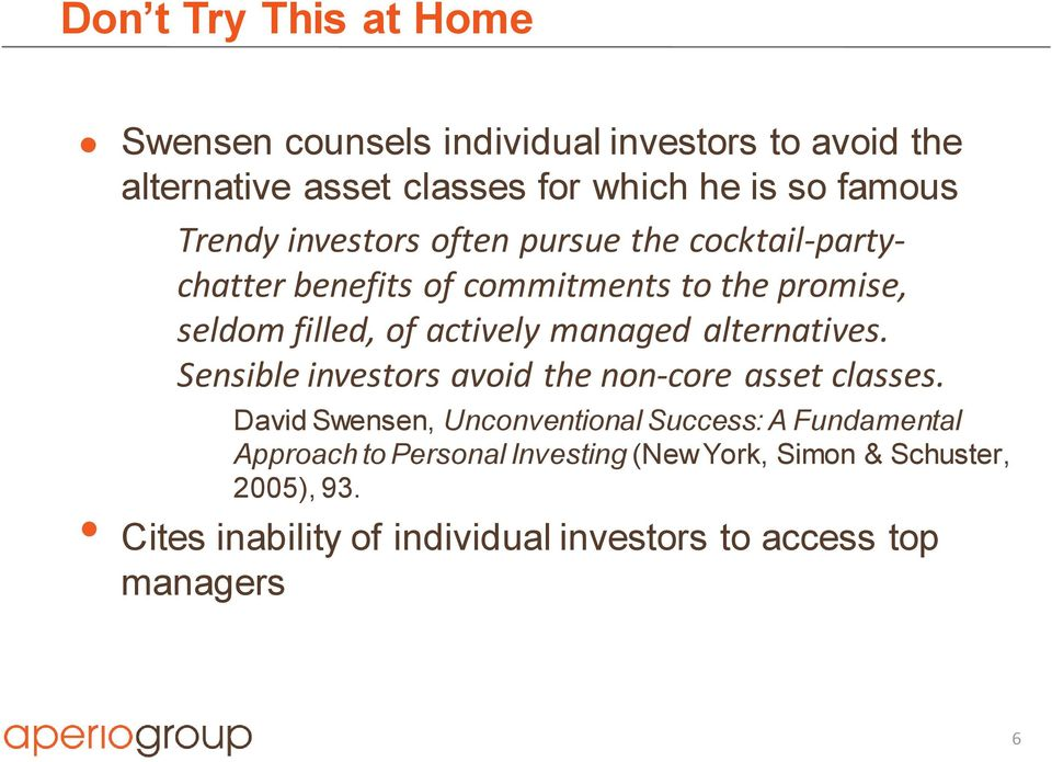 managed alternatives. Sensible investors avoid the non-core asset classes.