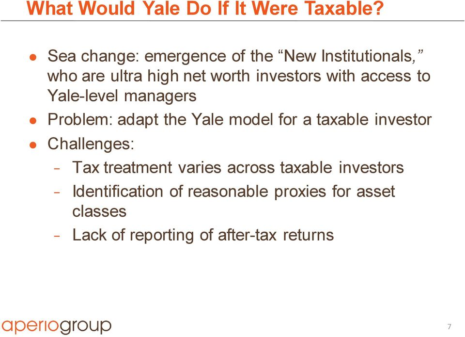 with access to Yale-level managers Problem: adapt the Yale model for a taxable investor