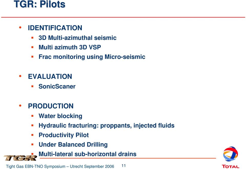 PRODUCTION Water blocking Hydraulic fracturing: proppants, injected