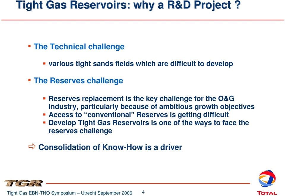 Reserves replacement is the key challenge for the O&G Industry, particularly because of ambitious growth