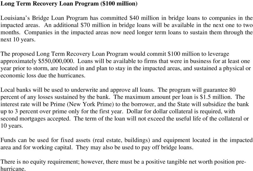The proposed Long Term Recovery Loan Program would commit $100 million to leverage approximately $550,000,000.